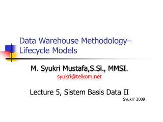 Data Warehouse Methodology– Lifecycle Models
