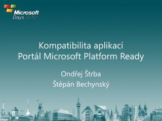 Kompatibilita aplikac �  Port�l Microsoft Platform Ready