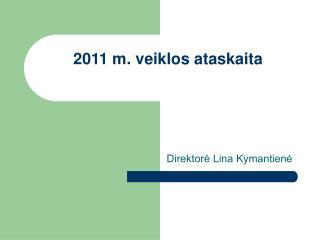 2011 m. veiklos ataskaita