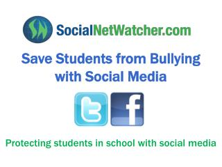 Save Students from Bullying with Social Media