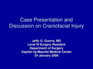 Case Presentation and Discussion on Craniofacial Injury