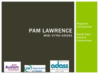 Pam Lawrence Mob: 07760 420251