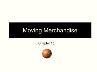 Moving Merchandise