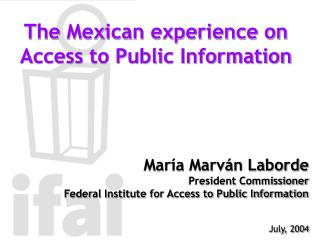 The Mexican experience on Access to Public Information