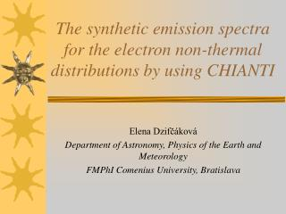 The synthetic emission spectra for the electron non-thermal distributions by using CHIANTI