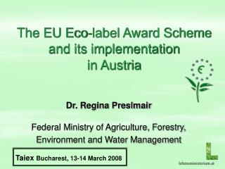 The EU Eco-label Award Scheme and its implementation  in Austria