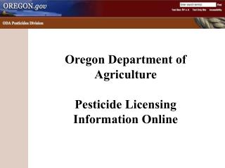 Oregon Department of Agriculture Pesticide Licensing Information Online