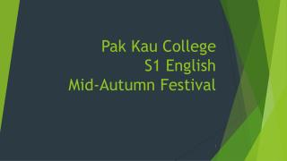Pak  Kau  College S1 English Mid-Autumn Festival