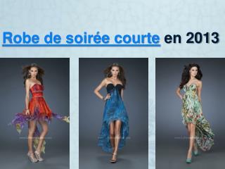 robe de soirée courte en 2013