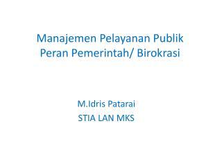 Manajemen Pelayanan Publik Peran Pemerintah/ Birokrasi