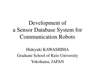 Development of  a Sensor Database System for  Communication Robots