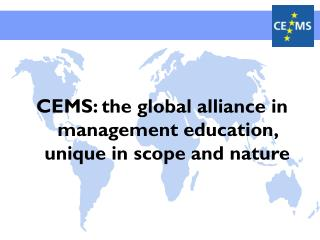CEMS: the global alliance in management education, unique in scope and nature