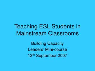 Teaching ESL Students in Mainstream Classrooms