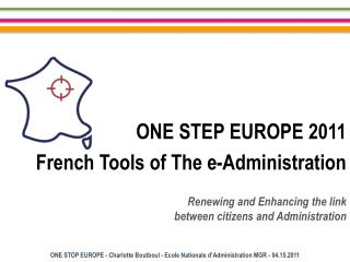 ONE STEP EUROPE 2011 French Tools of The e-Administration