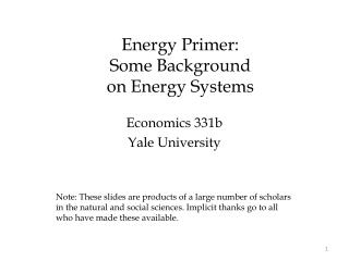 Energy Primer: Some Background  on Energy Systems