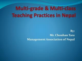 Multi-grade  & Multi-class Teaching Practices in Nepal