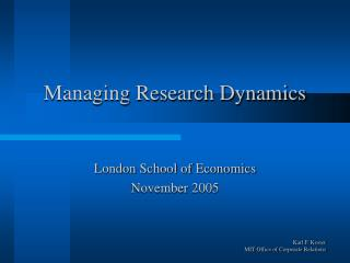 Managing Research Dynamics