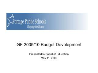 GF 2009/10 Budget Development Presented to Board of Education May 11, 2009
