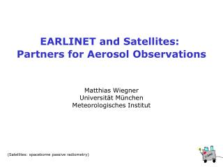 EARLINET and Satellites:  Partners for Aerosol Observations