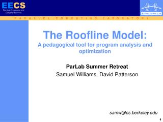 The Roofline Model: A pedagogical tool for program analysis and optimization