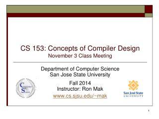 CS 153: Concepts of Compiler Design November 3 Class  Meeting