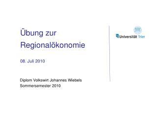 Übung zur Regionalökonomie 08. Juli 2010