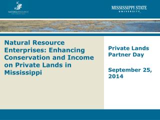 Natural Resource Enterprises: Enhancing Conservation and Income on Private Lands in Mississippi