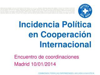 Incidencia Política en  Cooperación  Internacional