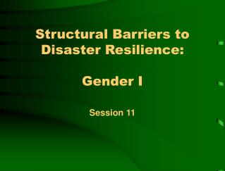 Structural Barriers to Disaster Resilience: Gender I