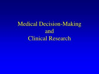 Medical Decision-Making  and Clinical Research