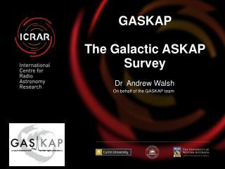 GASKAP  The Galactic ASKAP Survey