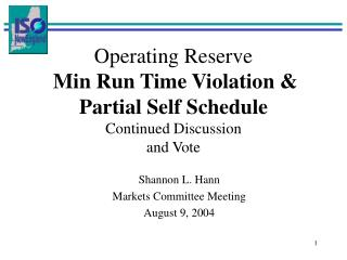 Operating Reserve Min Run Time Violation & Partial Self Schedule Continued Discussion and Vote