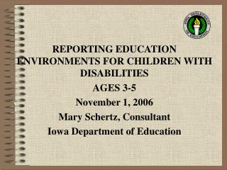 REPORTING EDUCATION ENVIRONMENTS FOR CHILDREN WITH DISABILITIES AGES 3-5 November 1, 2006