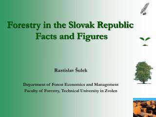 Forestry in the Slovak Republic  Facts and Figures