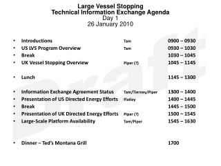 Large Vessel Stopping Technical Information Exchange Agenda Day 1 26 January 2010