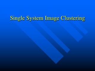 Single System Image Clustering