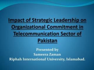 Presented by  Sameera Zaman Riphah International University, Islamabad.