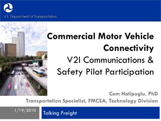 Commercial Motor Vehicle Connectivity V2I Communications & Safety Pilot Participation