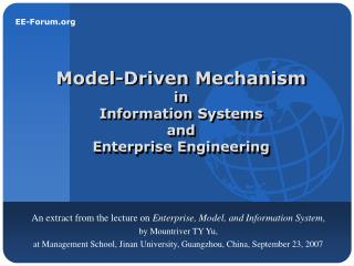 Model-Driven Mechanism in  Information Systems  and  Enterprise Engineering