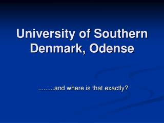 University of Southern Denmark, Odense