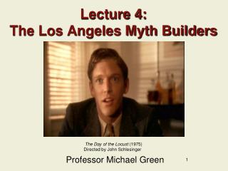 Lecture 4: The Los Angeles Myth Builders