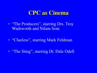 CPC as Cinema