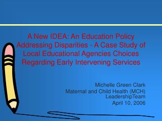 A New IDEA: An Education Policy Addressing Disparities - A Case Study of Local Educational Agencies Choices Regarding Ea