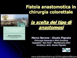 Fistola anastomotica in chirurgia colorettale la scelta del tipo di anastomosi