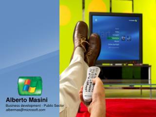 Alberto Masini Business development - Public Sector albermas@microsoft