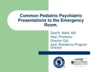 Common Pediatric Psychiatric Presentations to the Emergency Room.