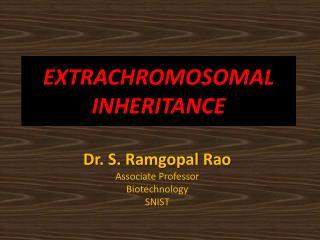 EXTRACHROMOSOMAL INHERITANCE