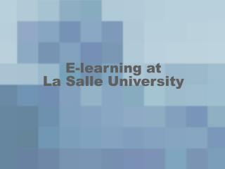 E-learning at  La Salle University