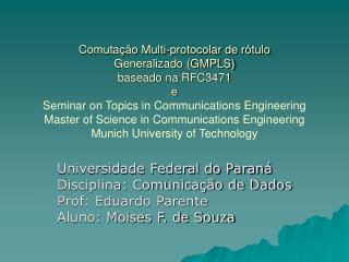 Universidade Federal do Paraná Disciplina: Comunicação de Dados Prof: Eduardo Parente