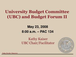 University Budget Committee (UBC) and Budget Forum II